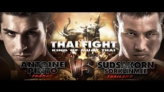 SUDSAKORN SOR.KLINMEE - THAILAND VS ANTOINE PINTO - FRANCE - THAI FIGHT FINAL ROUND 2016