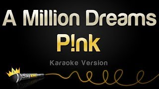 P!nk - A Million Dreams (Karaoke Version) | Sing King Karaoke