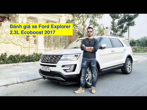[XEHAY.VN] Đánh giá xe Ford Explorer 2.3 Ecoboost Limited 20