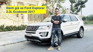 Đánh giá xe Ford Explorer 2.3 Ecoboost Limited 2017 [XEHAY.VN] |4k|