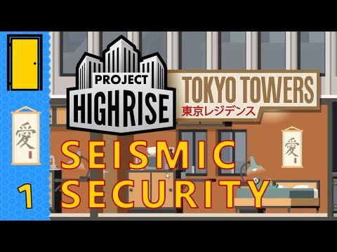 Project Highrise Tokyo Towers DLC - Seismic Security Scenario Part 1: Tower Trio