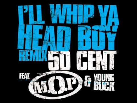 50 Cent ft MOP & Young Buck  Ill whip ya head boy  Remix