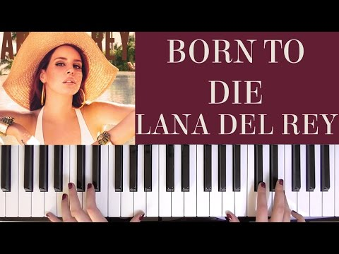HOW TO PLAY: BORN TO DIE - LANA DEL REY