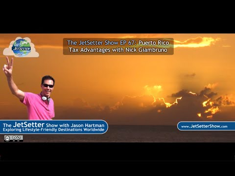 The JetSetter Show EP 67 Nick Giambruno: Puerto Rico Tax Advantages
