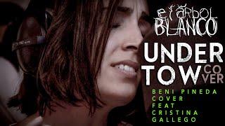 Undertow (Cover) - Beni Pineda feat. Cristina Gallego | El Árbol Blanco