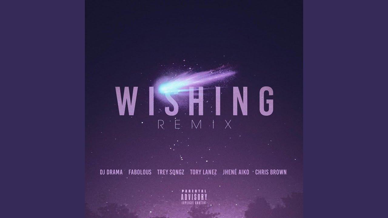 Download Wishing Remix (feat. Chris Brown, Fabolous, Trey Songz, Jhene Aiko & Tory Lanez)