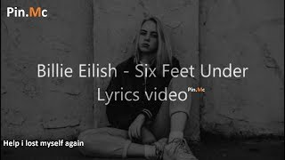 Help i lost myself again with lyrics - Billie eilish  || billie eilish six feet under with lyrics