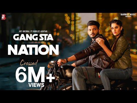 Gangsta Nation (Full Video) | Jot Grewal Ft Gurlez Akhtar | Mista Baaz | Latest Punjabi Songs 2019