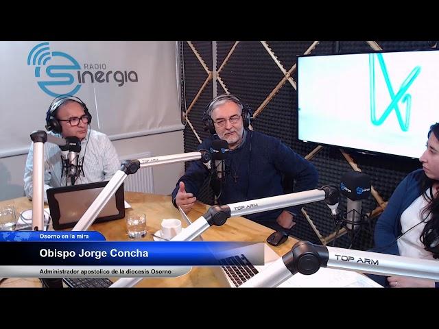 Osorno en la mira  - Invitado el Obispo Jorge Concha