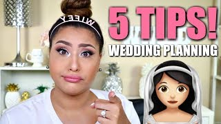 TOP 5 TIPS WHEN WEDDING PLANNING!