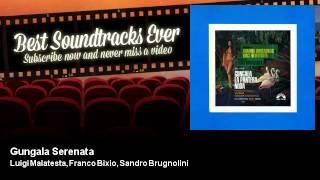 Luigi Malatesta, Franco Bixio, Sandro Brugnolini - Gungala Serenata - Gungala, La Pantera Nuda