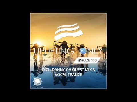 Ori Uplift - Uplifting Only 330 With Danny Oh