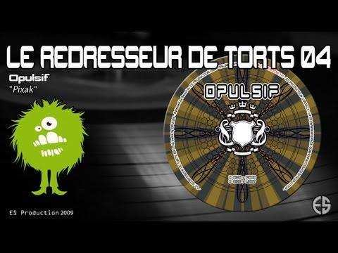 """Le Redresseur De Torts 04 - Opulsif - """"Pixak"""""""