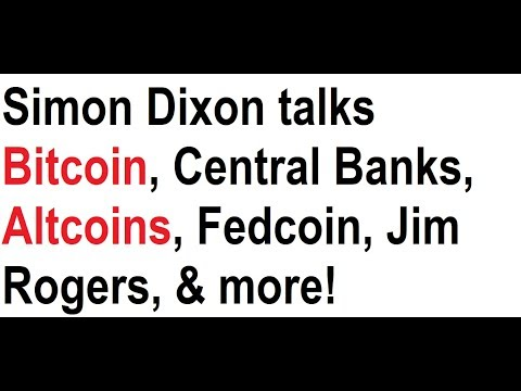 Simon Dixon talks Bitcoin, Central Banks, Altcoins, Fedcoin, Jim Rogers, & more! 7-19-2017