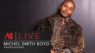 Ai LIVE | Michel Smith Boyd, Interior designer & Art Institute of Atlanta graduate | Design