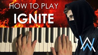 How To Play - Alan Walker - Ignite (PIANO TUTORIAL LESSON)