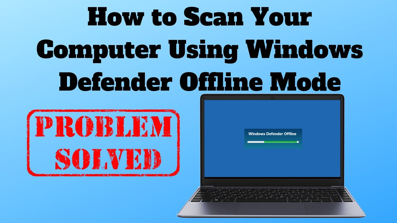 How to Scan your Computer Using Windows Defender Offline