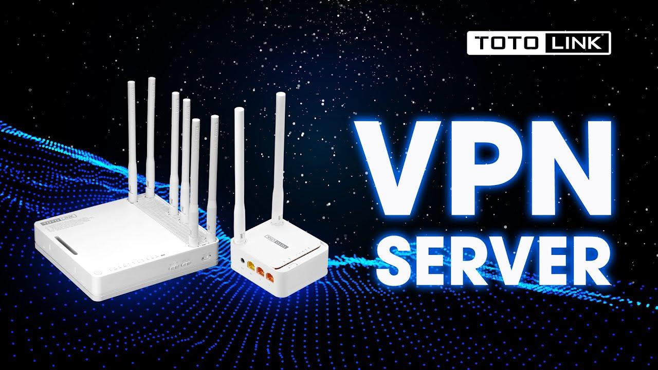 Cài đặt VPN Server trên các thiết bị Router