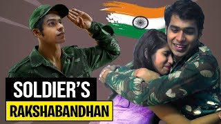 Raksha Bandhan For Every Soldier And Their Sisters  | Independence Day Special 2019