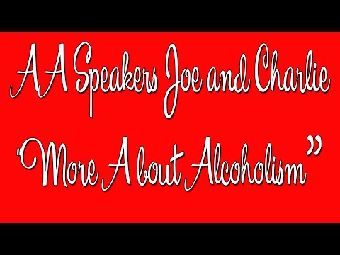 "AA Speakers – Joe and Charlie – ""More About Alcoholism""  – The Big Book Comes Alive"