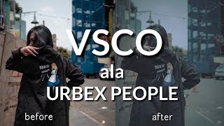 Edit Foto Ala URBEX PEOPLE Dengan VSCO | VSCO edit Tutorial