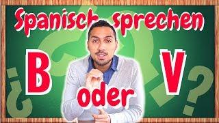 Wie werden auf Spanisch V - B ausgesprochen - Spanisch sprechen