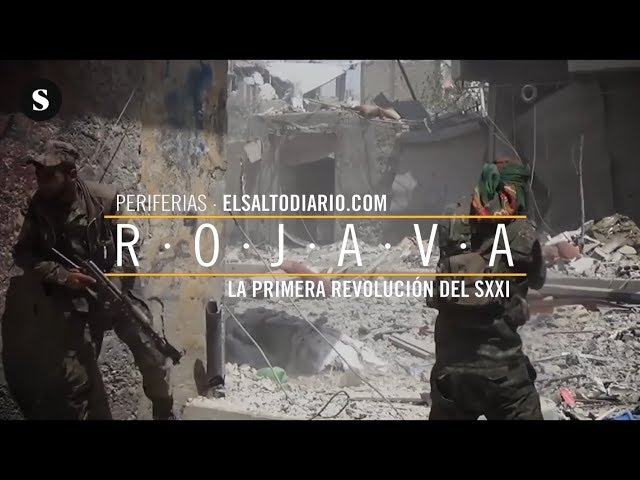 Periferias 6: Rojava. La primera revolución del siglo XXI