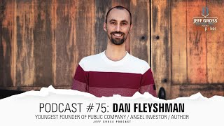 Podcast #75: Dan Fleyshman / Youngest founder of public Company / Angel investor / Author