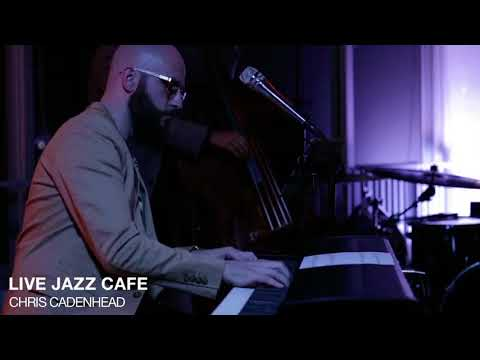 Live Jazz Cafe:  Chris Cadenhead