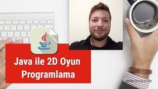 Java ile 2D Oyun Programlama 2 - Oyunun Altyapısını Hazırlamak