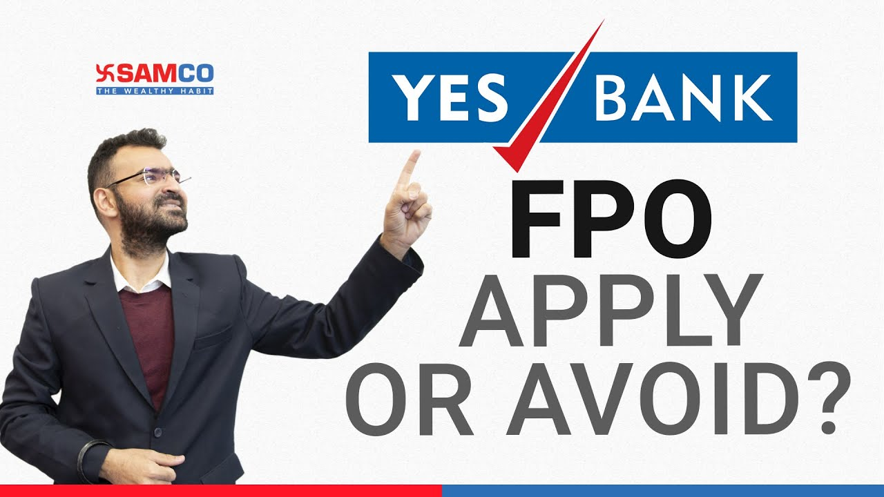 Yes Bank FPO | Yes Bank Stock News | Yes Bank FPO Review | Apply | Yes Bank IPO Date and Price|Samco