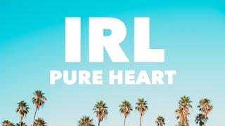 IRL- Pure Heart