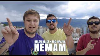 Helem nejse & Edo Maajka - Nemam (Official video)
