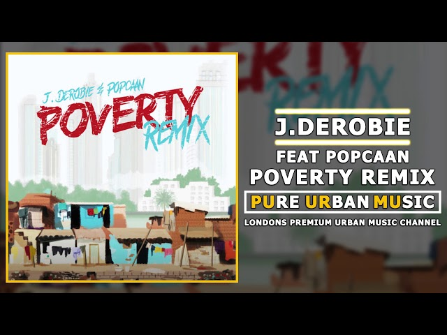 Music JDerobie Ft Popcaan Poverty Remix Music in 2019 Music