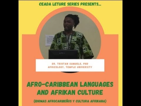 Dr. Tristan Samuels Presents Afro-Caribbean Languages and Afrikan Culture (Bilingual Session)