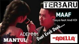Lagu Terbaru 2019 • MAAF •Tasya Rosmala feat Andi KDI •OM ADELLA