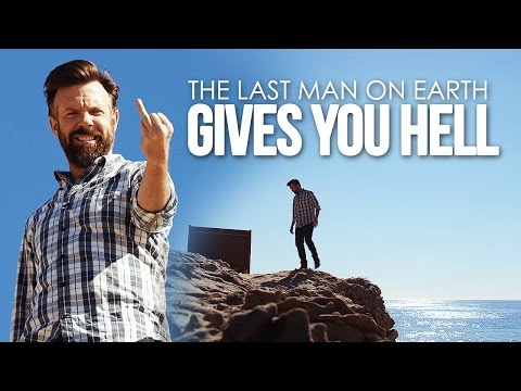 The Last Man on Earth || Gives You Hell