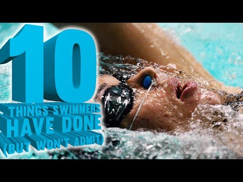 10 Things Swimmers Have Done (but Won't Admit)