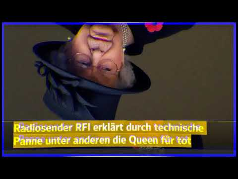"Radio France Internationale RFI meldet: ""Queen ist tot"""