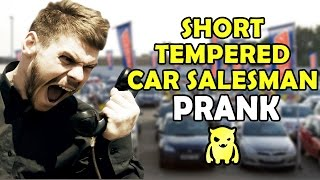 Insanely Short Tempered Car Salesman - Ownage Pranks