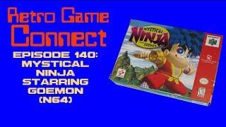 Retro Game Connect #140: Mystical Ninja Starring Goemon (N64)