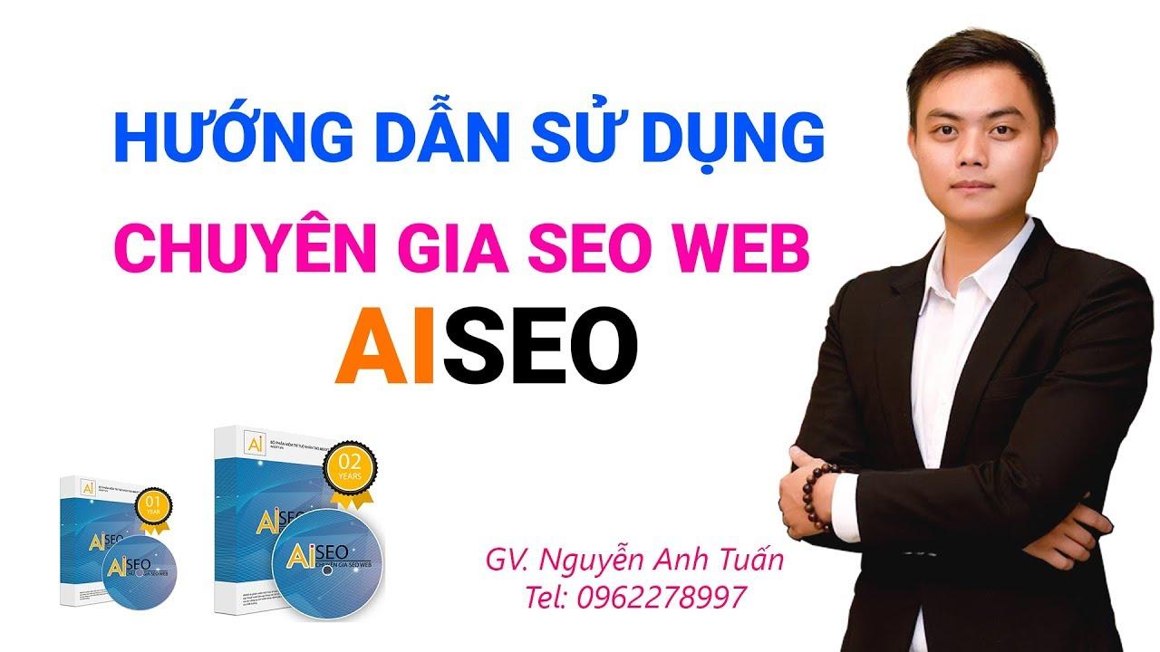 Phần mềm Aiseo, Hướng dẫn cài đặt và sử dụng Aiseo, Phần mềm SEO Web lên top Google