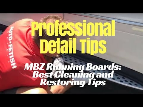 Professional Detail Tips: Cleaning and restoring Mercedes ML running boards