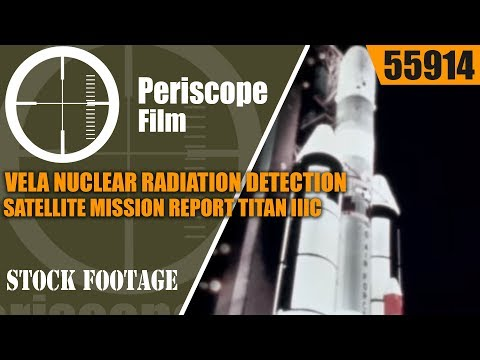 VELA NUCLEAR RADIATION DETECTION SATELLITE MISSION REPORT  TITAN IIIC 55914