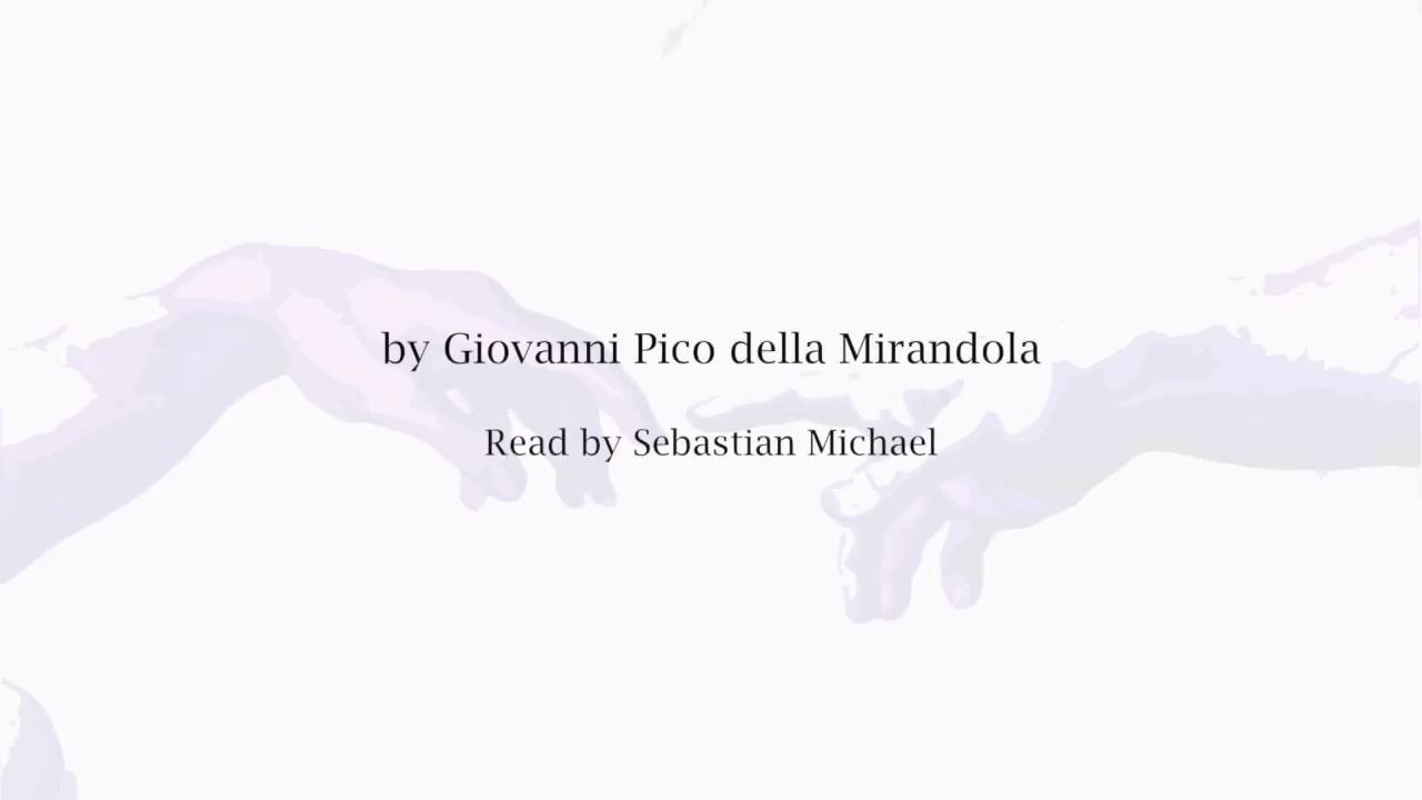 giovanni pico della mirandola oration on the dignity of man