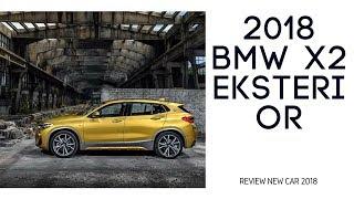 2018 BMW X2 - REVIEW NEW CAR 2018 EXTERIOR