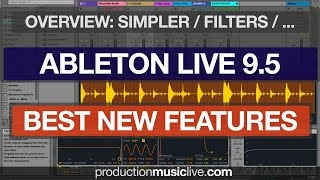 Ableton Live 9.5 Update Best New Features - Walk Through Overview (Filters, Simpler)