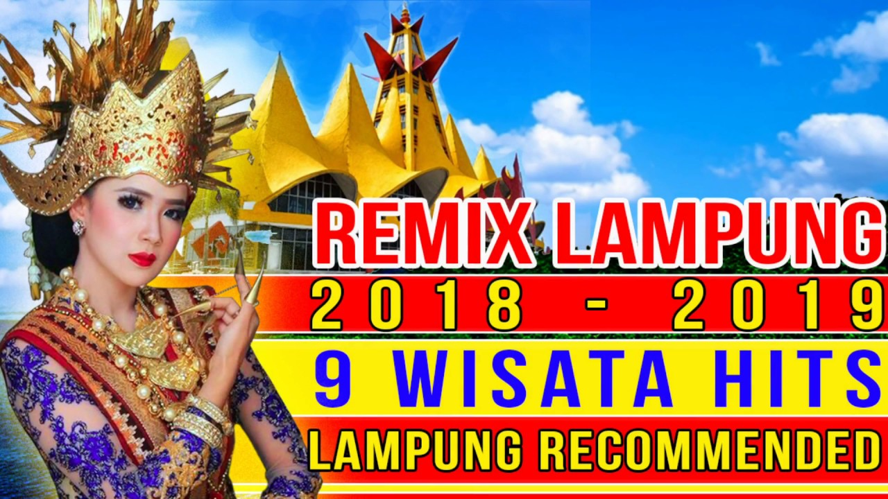 Remix Lampung Terbaru 2018 2019 Vol 1 Wisata Lampung Hits