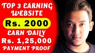 Top 3 Websites To Make Money Online   Payment Proof Of Rs. 1,25,000 Included  