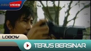 Lobow - Terus Bersinar | Official Video
